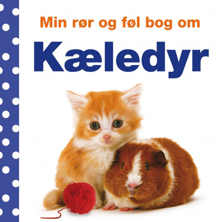 Kæledyr - Min rør & føl bog - Carlsen