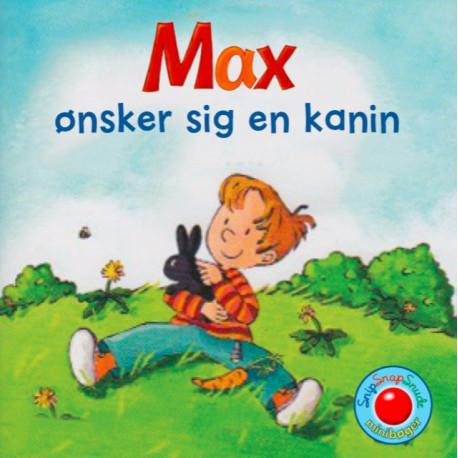 Max ønsker sig en kanin - Snip Snap Snude bog - Forlaget Bolden